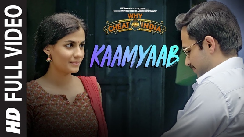 Full Song Kaamyaab Video | WHY CHEAT INDIA | Emraan Hashmi Shreya D | Mohan | Kannan | Agnee