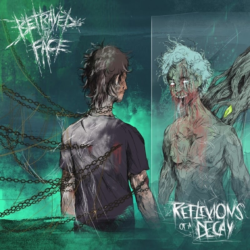 Betrayed The Face - Reflexion Of A Decay (2018)