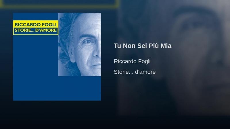 Riccardo Fogli. Tu Non Sei Piu Mia
