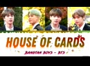 BTS (방탄소년단) – 'House of Cards' (Full Length Edition) Lyrics [Color Coded Han_Rom_Eng].mp4
