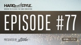 Hard With Style Episode 77 - Defqon.1 Special Mixed LIVE and Presented by Headhunterz