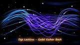 Dyz Lecticus - Godel Escher Bach Psychedelic Breaks
