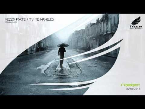 Mezzo Forte - Tu Me Manques (Original Mix) [Trancer Recordings]