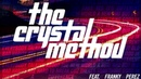 Theres A Difference - The Crystal Method (ft Franky Perez)