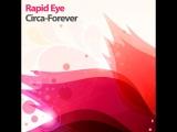 Rapid Eye - Circa Forever (Rapid Eye R. E. Rework) ATCR