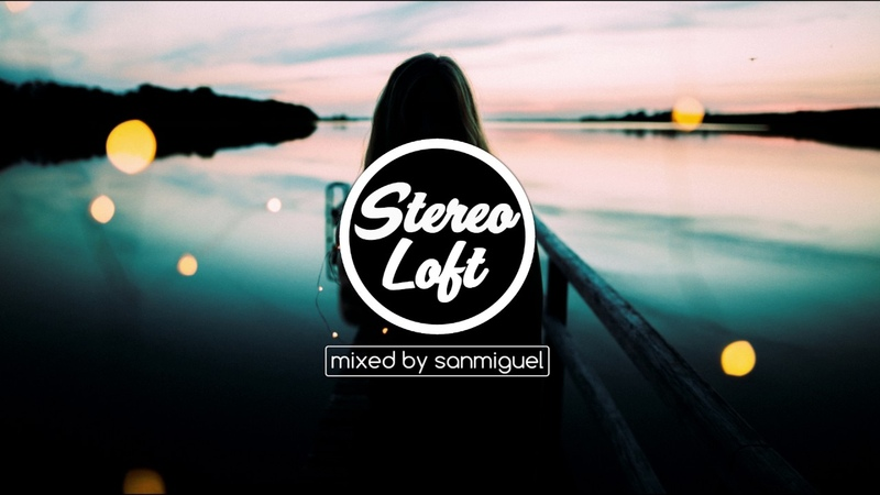 Stereo Loft 2 Best Deep House Mix March 2017 mixed by sanmiguel