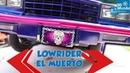 Lowrider 'El Muerto'