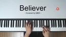 Piano cover Imagine Dragons - Believer