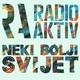 Radio Aktiv - Neki bolji svijet