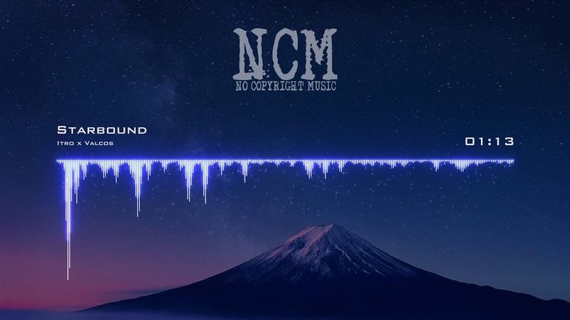 Itro x Valcos - Starbound [No Copyright Music]