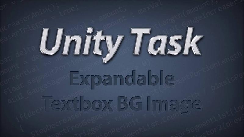 Unity Task Tutorials - Expandable Textbox BG Image