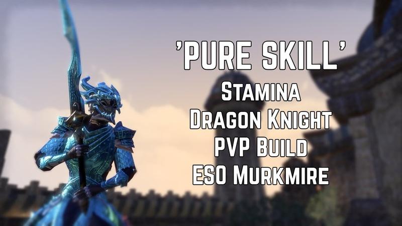 'PureSkill' | Stamina Dragon Knight PVP Build | ESO Murkmire