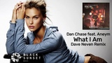 Dan Chase &amp Aneym - What I Am (Dave Neven Remix) Black Sunset Music