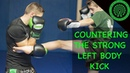 Muay Thai 5 Ways to Counter the Strong Left Body Kick Tutorial