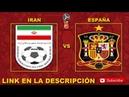 IRÁN VS ESPAÑA - LINK DE JUEGO EN DIRECTO MUNDIAL DE LA FIFA RUSIA 2018