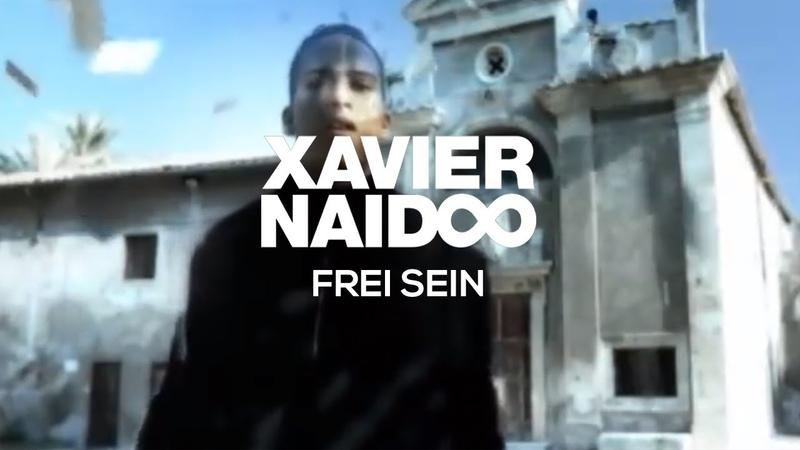 Xavier Naidoo Frei sein Official Video