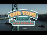 Our Tour - Vancouver - with Kaci and Slacks