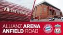 Allianz Arena or Anfield Road FC Bayern vs. Liverpool FC