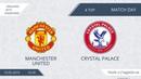 19.05.2019 Manchester United-Crystal Palace. Nizhny Tagil. Afl.