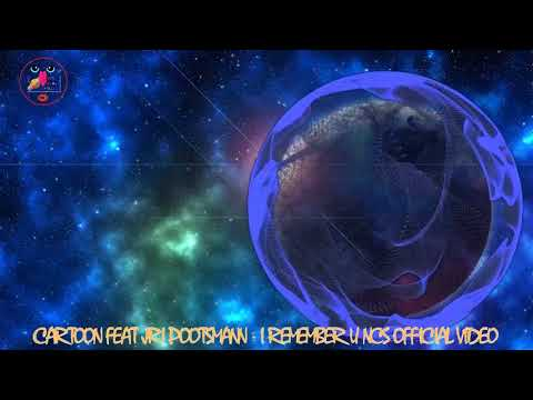 Cartoon feat Jri Pootsmann I Remember U NCS Official Video âm nhạc