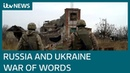 Verbal war between Russia and Ukraine escalates | ITV News