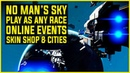 No Mans Sky NEXT PLAY AS ANY RACE SKIN SHOP CITIES PLAYER TRADING More Confirmed Features