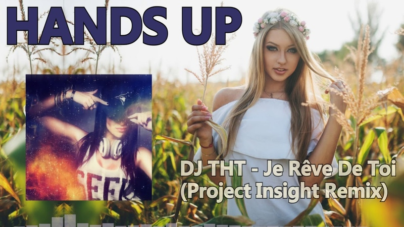 DJ THT - Je Rêve De Toi (Project Insight Remix)