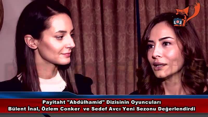 Интервью Озлем Джонкер и ее коллег с сериала Payitaht Abdülhamid.