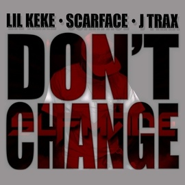 Scarface альбом Don't Change (feat. Scarface & J Trax)
