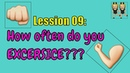 Lesson 09:How often do you exercise-Learning English Conversations-Daily Conversations for Beginner