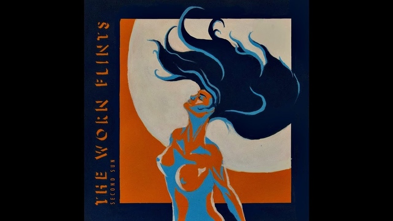 The Worn Flints Second Sun (Full Album) 2015 PsychedelicFolkStonerBlues Rock