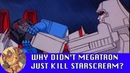 Why did Megatron keep Starscream around?