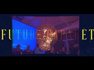 Future Cabaret New 2018 Year Celebration filmed by Geometria New York.