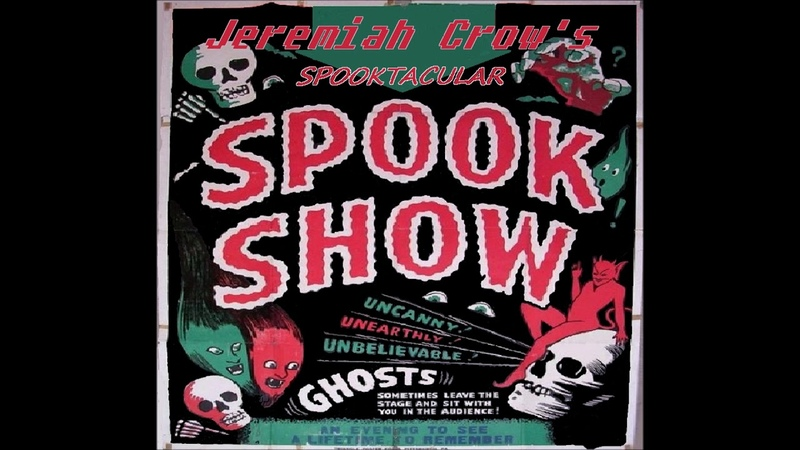 Jeremiah Crows Spooktacular Spook Show