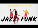 Jazz-Funk (Choreo Julia Banana, Coco-Black Caviar)