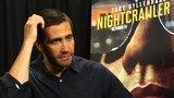 Nightcrawler Jake Gyllanhaal Exclusive Interview