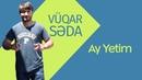 Vuqar Seda Ay Yetim 2018