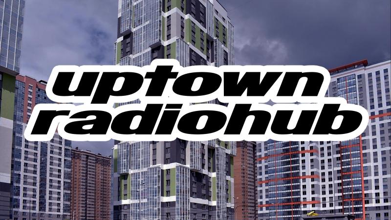 Uptown radiohub: 17.03.18