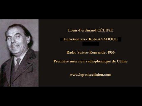Louis Ferdinand CÉLINE Entretien avec Robert SADOUL 1955 INÉDIT