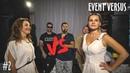 EVENT VERSUS / Катя Водопьянова VS Оля Митрофанова