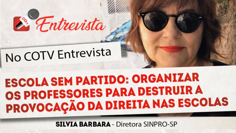 COTV Entrevista nº 18 - Organizar os professores contra a provocação da direita, com Silvia Barbara