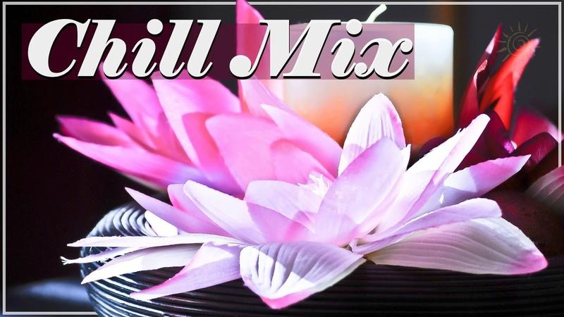 Подборка Красивой Музыки в стиле ♫ Chill Out Music Mix 🌷