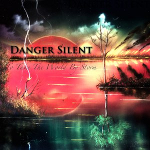 Danger Silent - To Take The World By Storm (EP)