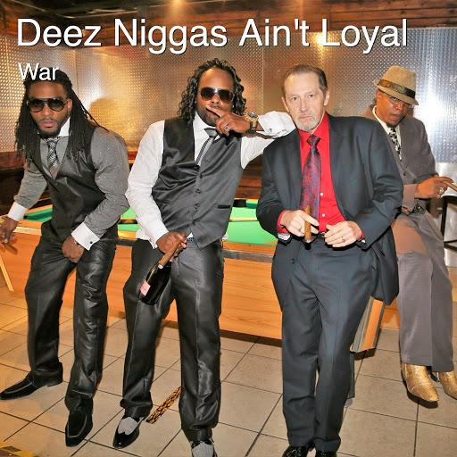 War альбом Deez Niggas Ain't Loyal
