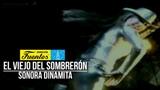 Mexico I La Sonora Dinamita - El Viejo Del Sombreron