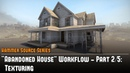Hammer Source CS:GO SDK Abandoned House Workflow (2/5) - Texturing Tutorial