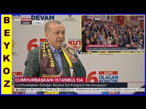Cumhurbaşkanı Erdoğanın İstanbul - Beykoz İlçe Kongresi Konuşması 15.4.2018