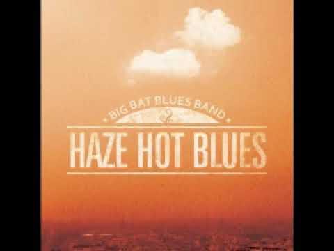 Big Bat Blues Band Haze Hot Blues 2012 Haze Repeat Dimitris Lesini Greece