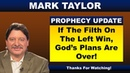 Mark Taylor 10/22/2018 Update – IF THE FILTH ON THE LEFT WIN, GOD'S PLANS ARE OVER!