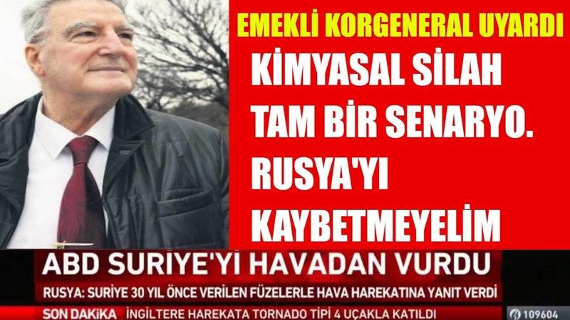 Emekli Korgeneral Erdoğan Karakuş, Suriyedeki Çok Önemli Bir Detaya Dikkat Çekti-14 Nisan 2018